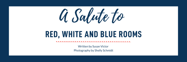 4th of July Salute to Red, White and Blue Rooms