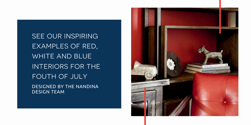 Red White and Blue Interiors Designed by the Nandina Home and Design team